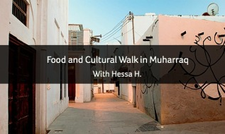 Food and Cultural Walk in Muharraq